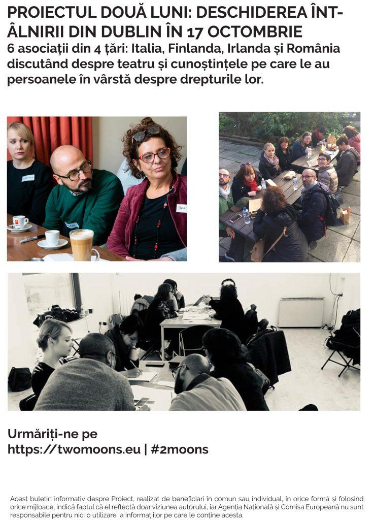 PROIECTUL DOUĂ LUNI: DESCHIDEREA ÎNTÂLNIRII DIN DUBLIN ÎN 17 OCTOMBRIE 6 asociații din 4 țări: Italia, Finlanda, Irlanda și România discutând despre teatru și cunoștințele pe care le au persoanele în vârstă despre drepturile lor.